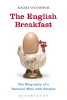The English Breakfast: The Biography of a National Meal, with Recipes