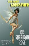 The Fairy GodFather by Rie Sharidan Rose