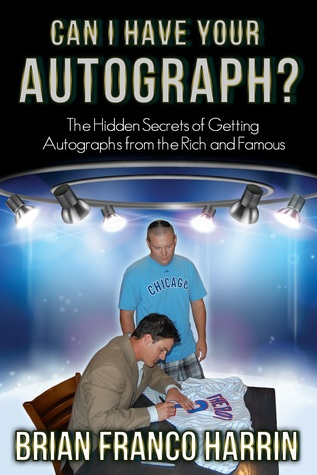 Can I Have Your Autograph? by Brian Franco Harrin