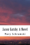 Jason Gatsby: A Novel