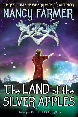 The Land of the Silver Apples by Nancy Farmer
