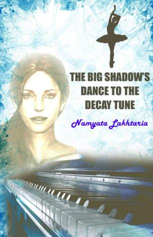 The big shadow's dance to the decay tune by Namyata Lakhtaria