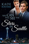 You Can Still See The Stars In Seattle (Wide Awake, #2)