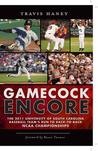 Gamecock Encore: The 2011 University of South Carolina Baseball Team's Run to Back-To-Back NCAA Championships