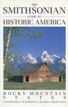 The Smithsonian Guide to Historic America: Rocky Mountain States (The Smithsonian Guides to Historic America)