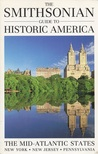 The Smithsonian Guide to Historic America: The Mid-Atlantic States (Smithsonian Guides to Historic America)