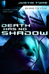 Death Has No Shadow (Avar-Tek Event 2) by Justin Tyme