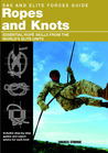 SAS and Elite Forces Guide Ropes and Knots: Essential Rope Skills from the World's Elite Units