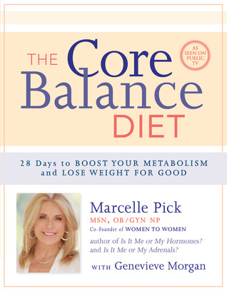 The Core Balance Diet: 28 Days to Boost Your Metabolism and Lose Weight for Good