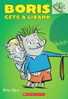 Boris Gets a Lizard (Boris #2: A Branches Book)