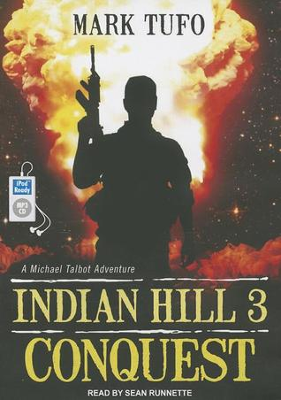 Indian Hill 3 - Conquest (2012) 32k - Mark Tufo