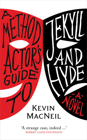 A Method Actor's Guide To Jekyll and Hyde: A Novel