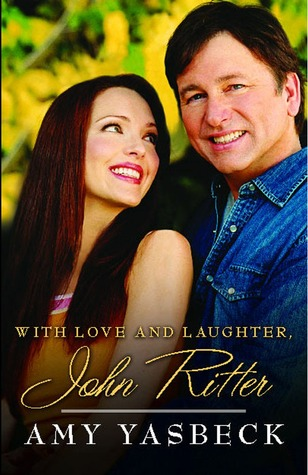 With Love and Laughter, John Ritter by Amy Yasbeck