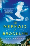 The Mermaid of Brooklyn by Amy Shearn