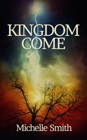 Kingdom Come by Michelle   Smith