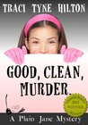 Good, Clean, Murder (The Plain Jane Mysteries, #1)