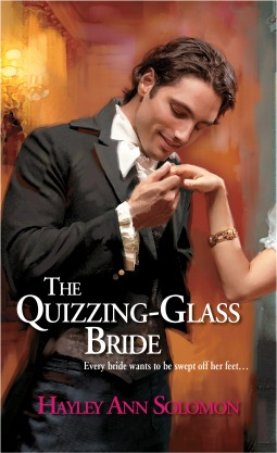 The Quizzing Glass Bride by Hayley Ann Solomon
