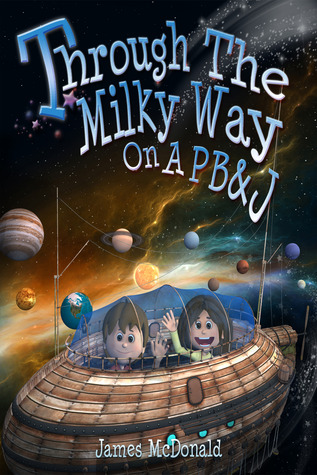 Review Through the Milky Way on a PB&J PDF by James McDonald