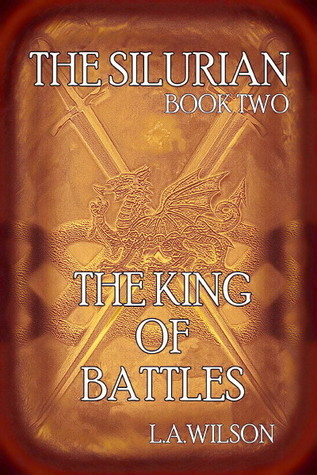 The Silurian, book TWO, The King of Battles by L.A. Wilson
