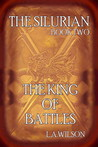 The Silurian, book TWO, The King of Battles