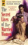 The Secret Lives of Married Women (Hard Case Crime #113)