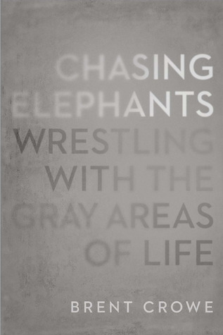 Chasing Elephants: Wrestling with the Gray Areas of Life