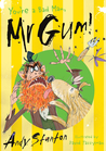 You're a Bad Man, Mr Gum! by Andy Stanton