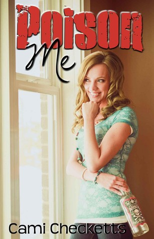 Poison Me by Cami Checketts