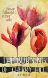 The Burning of Cherry Hill by A.K. Butler