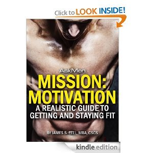 Mission Motivation: A Realistic Guide to Getting and Staying Fit