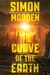 The Curve of The Earth by Simon Morden