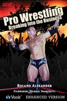 Pro Wrestling: Breaking into the Business