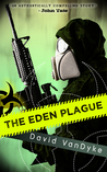 The Eden Plague by David VanDyke
