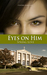 Eyes On Him: Spring Love