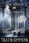 The Mirror of the Moon (The Revenant Wyrd Saga #2)