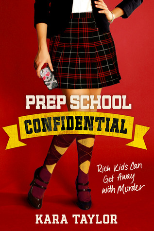 Book We Covet: Prep School Confidential by Kara Taylor