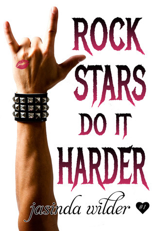 Rock Stars Do It Harder (Rock Stars Do It, #1)