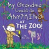 My Grandma Could do Anything at the Zoo!
