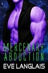 Mercenary Abduction (Alien Abduction, #4)