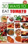 30 Ways to Eat a Tomato by Evelyn and Sotiris