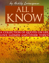 All I Know by Ashly Lorenzana