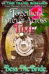 Together Forever Across Time (Book Two of the Train Through Time Series)