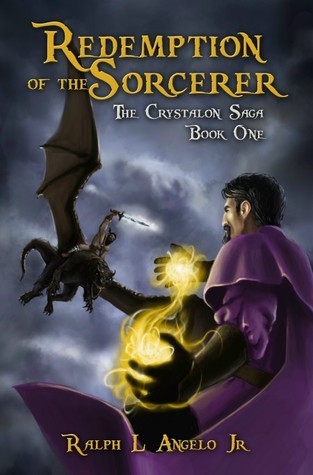 Redemption of the Sorcerer, The Crystalon Saga, Book one by Ralph L. Angelo Jr.