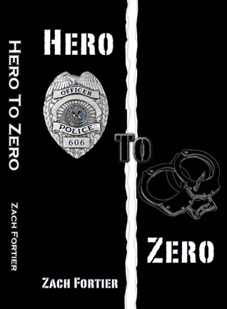 Hero To Zero by Zach Fortier