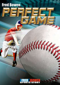 Perfect Game by Fred Bowen