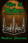 Rise of Keitus (Kilenya, #4)