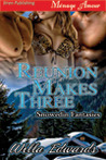 Reunion Makes Three (Snowedin Fantasies #1)