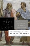 The Cave and the Light; Plato Versus Aristotle, and the Struggle for the Soul of Western Civilization