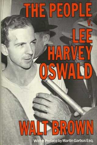 The People V. Lee Harvey Oswald by Walt Brown
