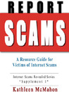 Report Scams: A Resource Guide for Victims of Internet Scams